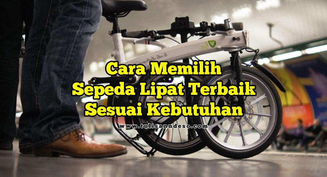 Cara Memilih Sepeda Lipat Terbaik Sesuai Kebutuhan