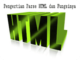 Pengertian dan Fungsi dari Parse HTML
