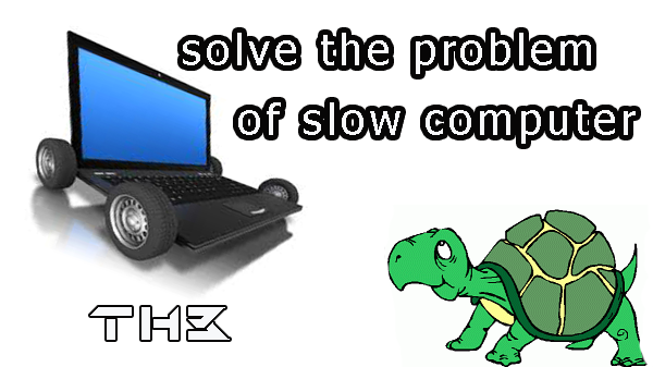 Advice provided by you the manufacturers of computers to solve the problem of slow computer and its contraction after using it for a long time.