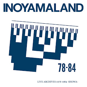 INOYAMALAND LIVE ARCHIVES 1978-1984 -SHOWA-