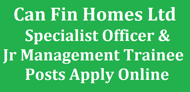 latest jobs, All India Jobs, Bank jobs, Can Fin Homes Ltd, Recruitments, Specialist Officer, Jr Management Trainee Posts