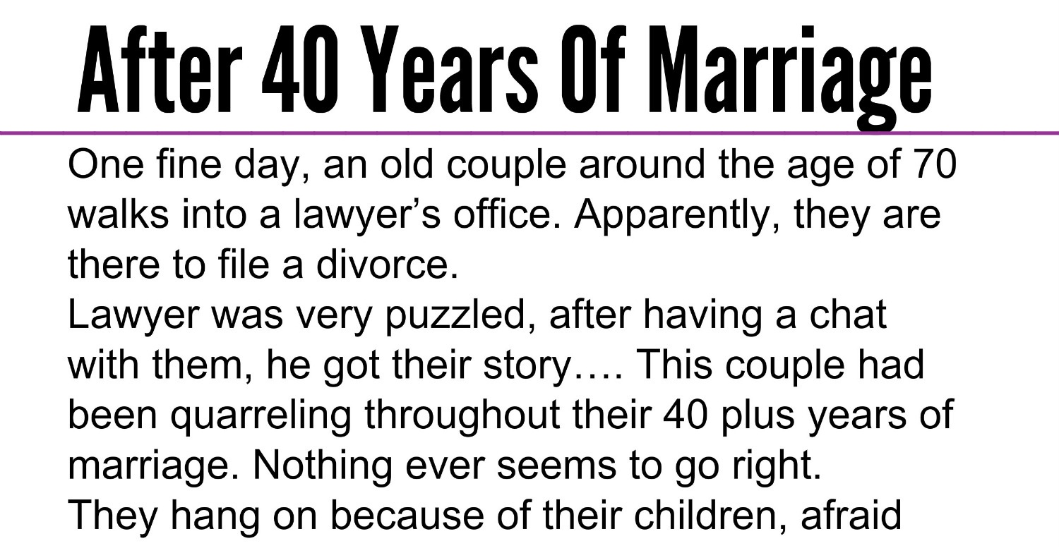After 40 Years Of Marriage One Fine Day An Old Couple Around The Age 70 Walks Into A Lawyers Office Apparently They Are There To File Divorce