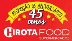 Promoção Hirtoa Food Supermercados 2017 Aniversário 45 Anos