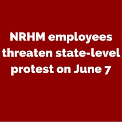 NRHM employees threaten state-level protest on June 7