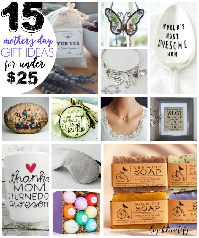 Find awesome Mother's Day gift ideas for under $25! Head to diy beautify for the details and shopping links!