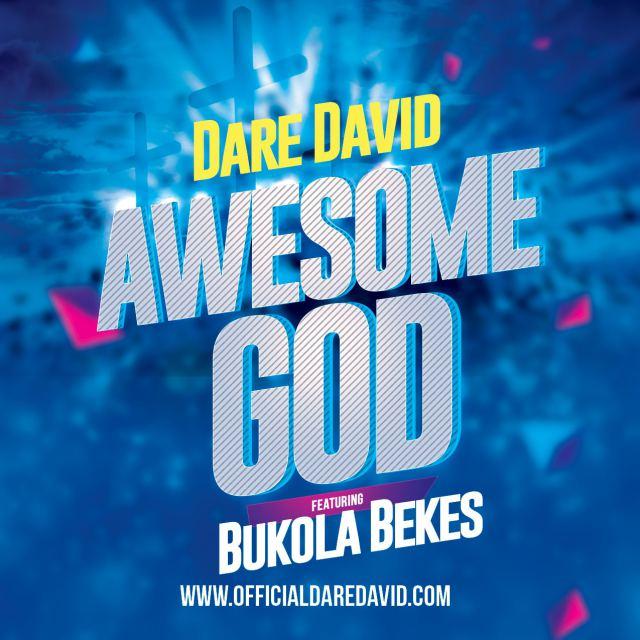Music+Lyrics Video: Awesome God – Dare David Ft. Bukola Bekes