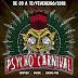 """Psycho Carnival chega à """"19ª edição""""  com 26 bandas em 5 dias"""