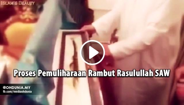 Video: Proses Pemuliharaan Rambut Baginda Rasulullah SAW