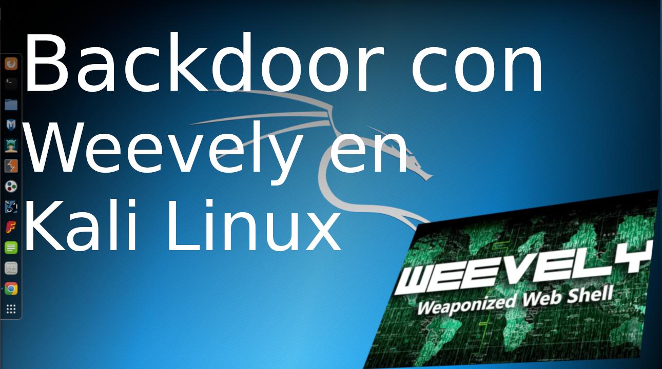 Backdoor Webshell con weevely en Kali Linux