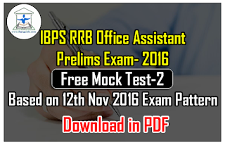 All India Online Mock Test - 2 for IBPS RRB Office Assistant Prelims Based on 12th Nov 2016 Exam Pattern-Download in PDF