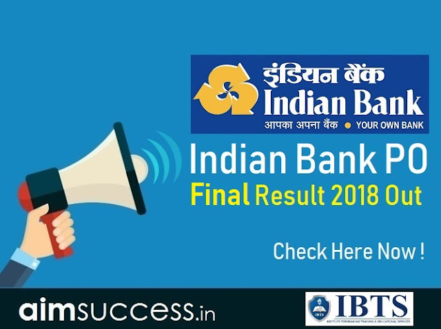 Indian Bank PO Final Result 2018, Click here to Check!