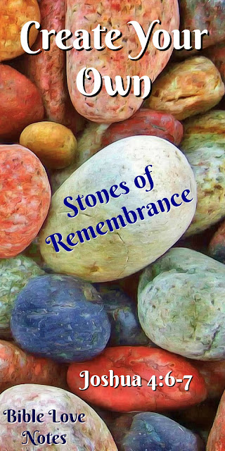 "Create Your Own ""Stones of Remembrance"""