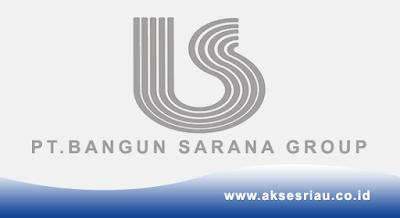 Lowongan PT. Bangun Sarana Group Pekanbaru Oktober 2017
