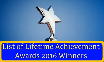 List of Lifetime Achievement Awards 2016 Winners