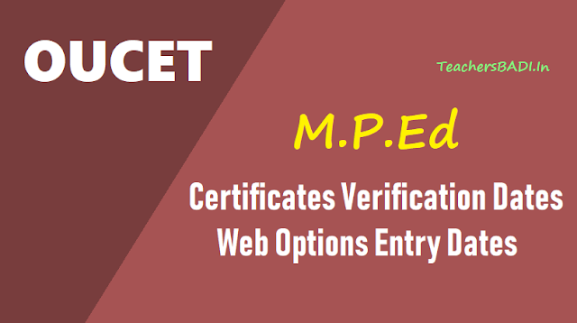 oucet 2018 m.p.ed 1st phase certificates verification,web options entry dates,oucet m.p.ed 1st phase certificates verification dates,web options dates,oucet m.p.ed seat allotment results, oucet m.p.ed admissions counselling schedule