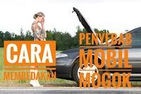 5 Cara Membedakan Penyebab Mobil Mogok