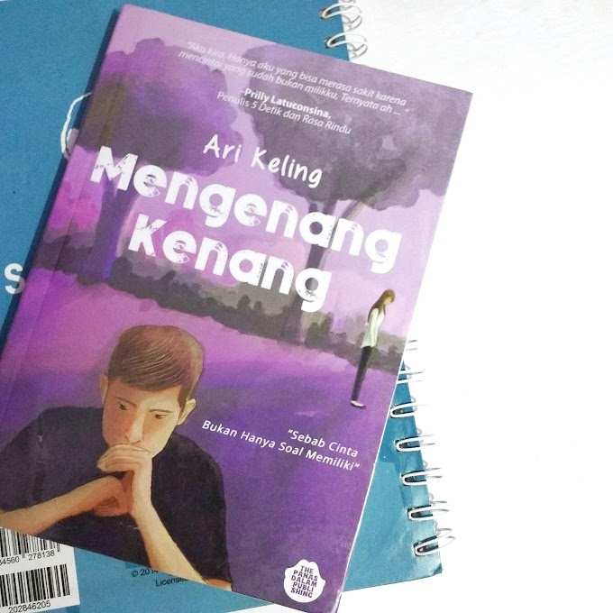 [Review + Giveaway] Mengenang Kenang by Ari Keling