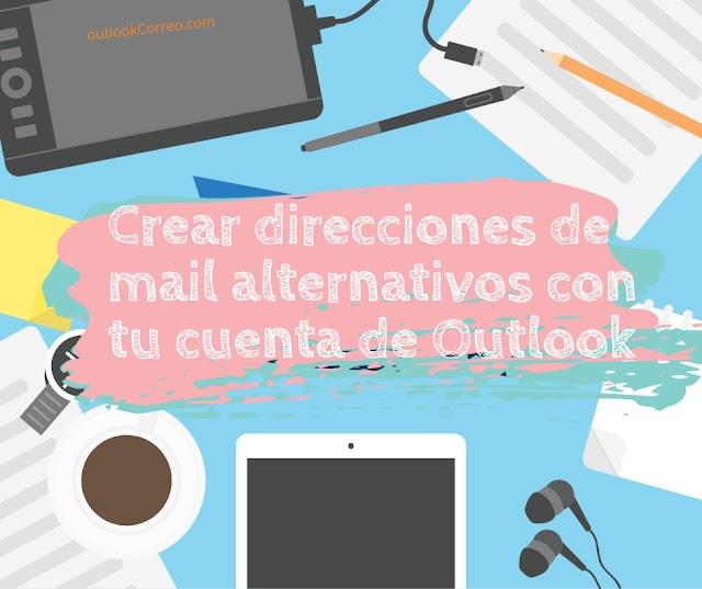 Crear direcciones de mail alternativos con tu cuenta de Outlook
