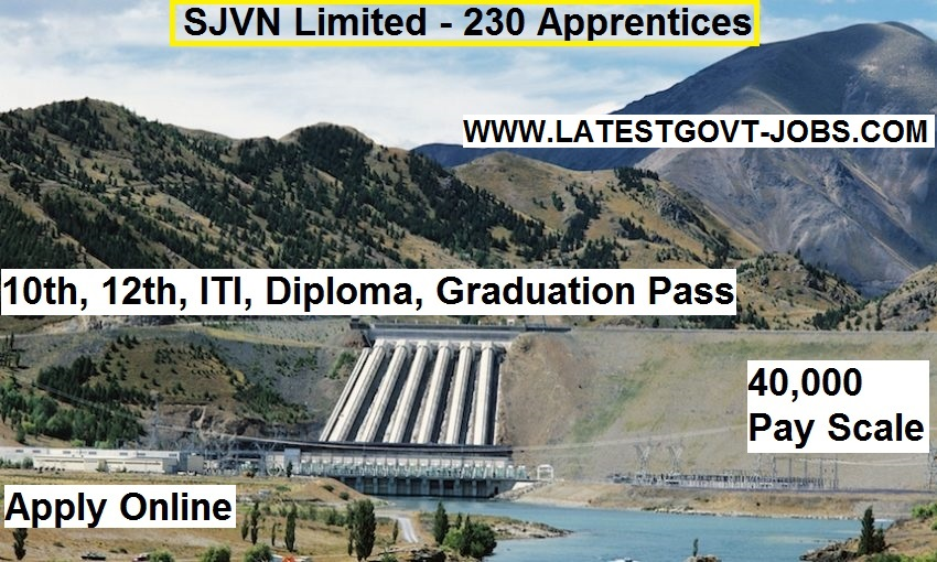 SJVN Recruitment 2018 - 230 seats - Graduate, Diploma, iti, 12th, 10th Pass - apprentices in Himachal Pradesh