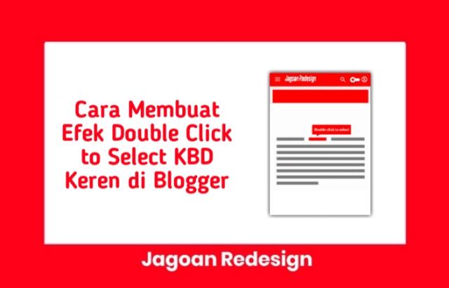 Cara Membuat Efek Double Click to Select KBD Keren di Blogger