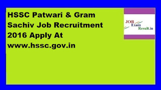 HSSC Patwari & Gram Sachiv Job Recruitment 2016 Apply At www.hssc.gov.in