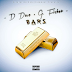 D_Dave and G. Fisher-Bars (Prod. by Vinny Idol) | @D_DaveMuzik @GFisherMusik @VinnyIdol @PromoEnterprize