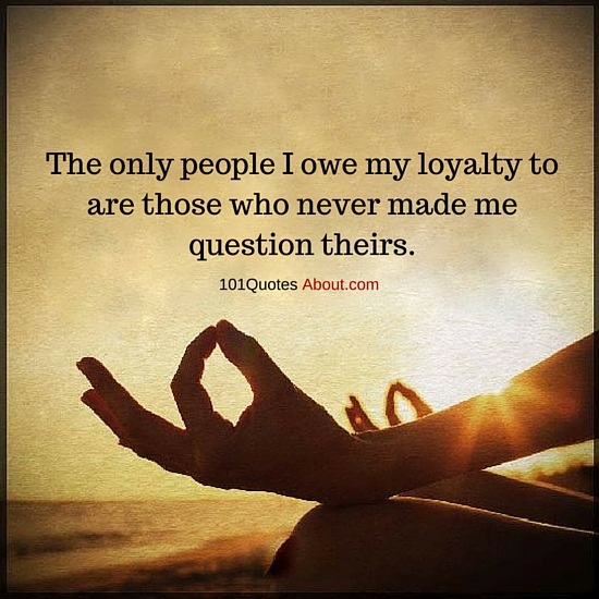 """Loyalty Quotes"""