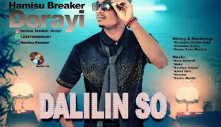 MUSIC :NEW SONGS Album: Hamisu Breaker – Dalilin So Complete Album 2018