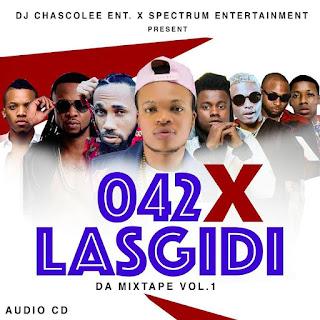 MIXTAPE: O42 X Lasgidi Mixtape Presented By Dj ChascoleeEnt x SpectrumEnt Vol 1