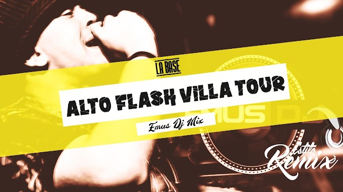 La Base - Alto Flash Villa Tour (Emus DJ)