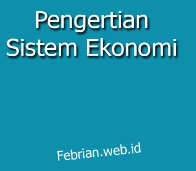 Pengertian Sistem Ekonomi - IPS SMP SMA