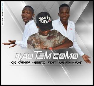 Ganha Beatz Feat. Os Fininhos - Não Tem Como