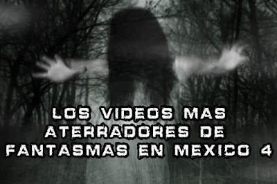 Los Vídeos mas Aterradores de Fantasmas en México Parte 4