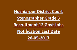 Hoshiarpur District Court Stenographer Grade 3 Recruitment 12 Govt Jobs Notification Last Date 26-05-2017