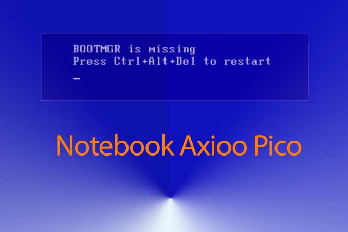 BOOTMGR is Missing Notebook Axioo Pico