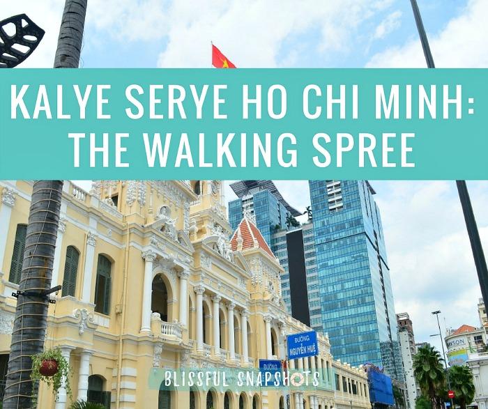 Kalye Serye Ho Chi Minh: The Walking Spree