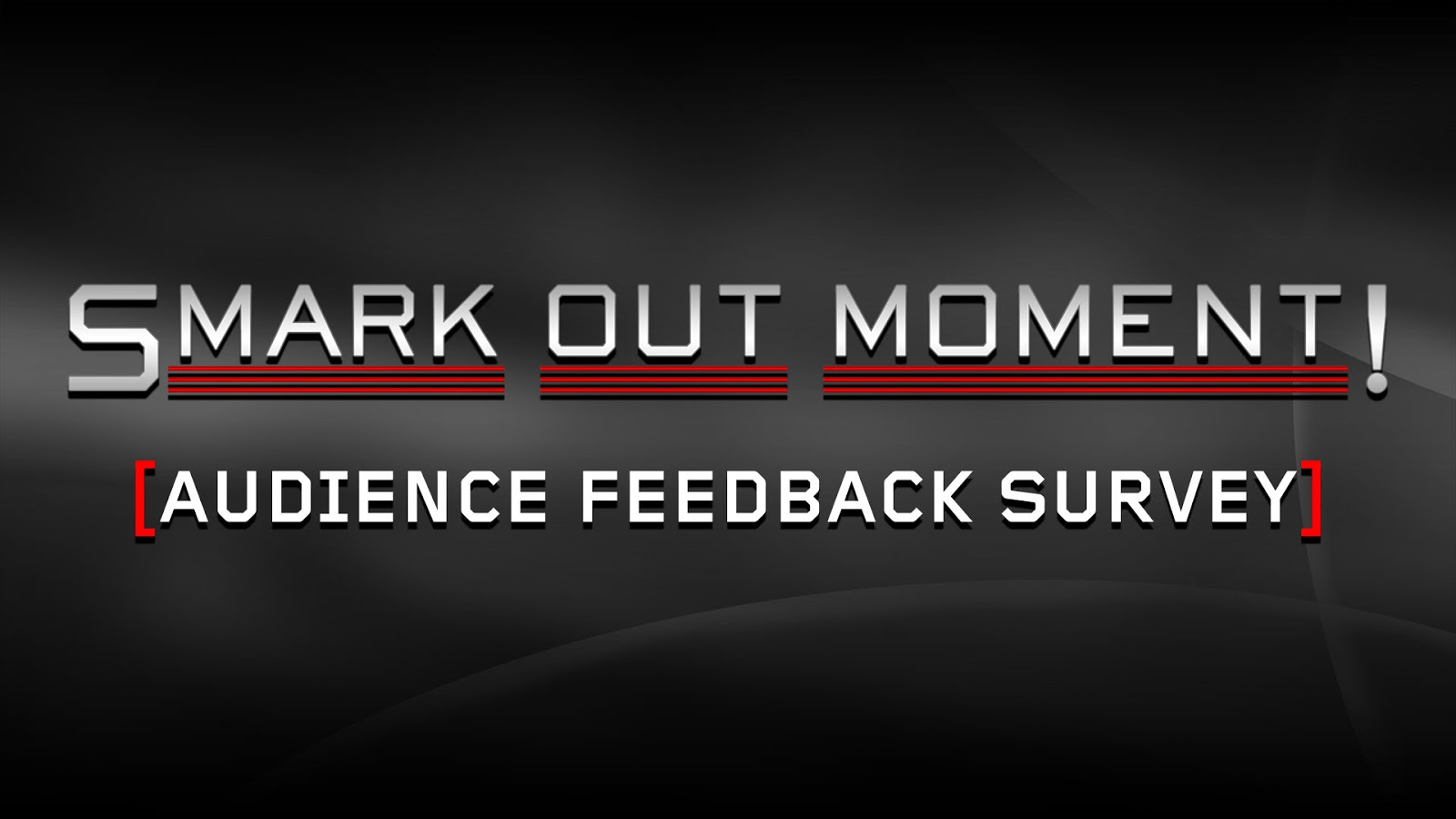 Smark Out Moment questionnaire Audience Feedback Survey
