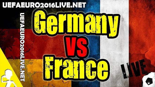 Germany vs France Live Stream Euro 2016