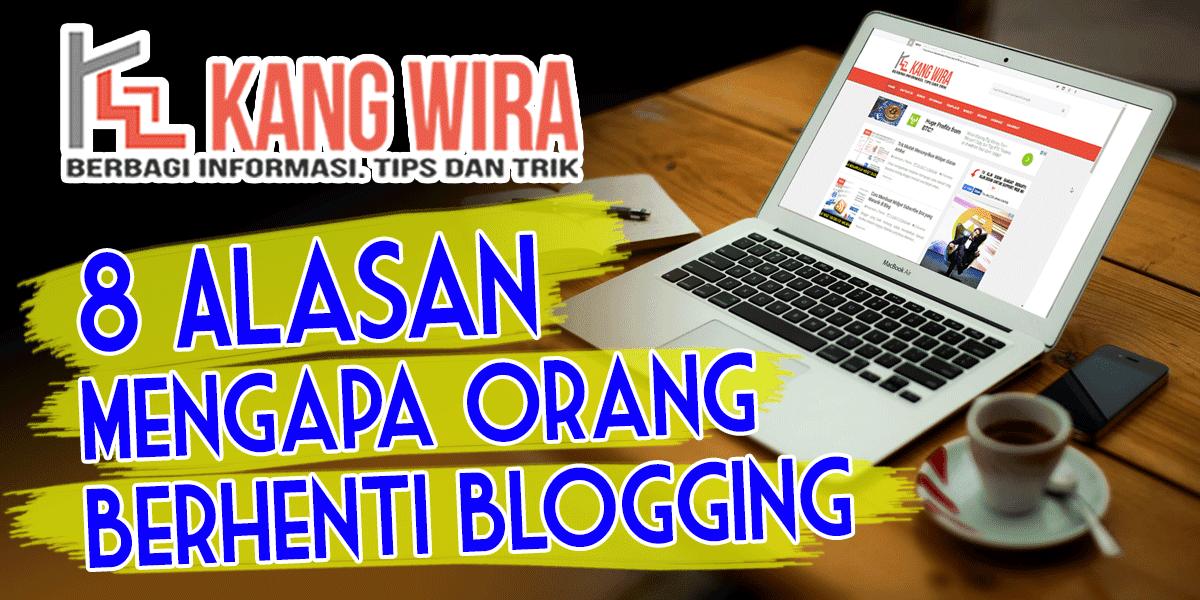 8 Alasan Mengapa Blogger Berhenti Menulis
