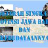 Sejarah Singkat dan Kebudayaan Provinsi Jawa Barat