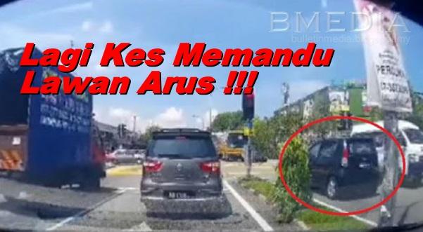 Lagi Kes Kereta Lawan Arus, Dah Jadi Trend Pemandu Rakyat Malaysia?