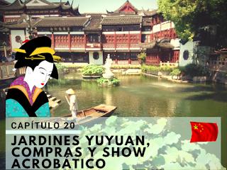 Jardines Yuyuan y Show Acrobático en Shanghai - China