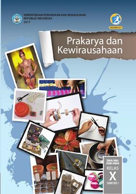 Download Ebook Mata Pelajaran Prakarya dan Kewirausahaan Kelas X SMA/SMK/MAK Sederajat Kurikulum 2013 Revisi 2017 Tahun Ajaran 2018/2019 - Gudang Makalah