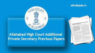Allahabad High Court Additional Private Secretary Previous Papers