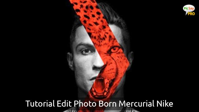 Cara Mudah Edit Foto Born Mercurial Nike Terbaru