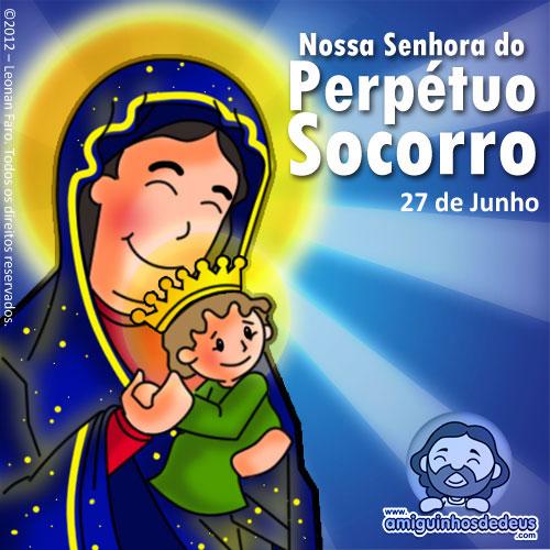 27 de junho  Dia de Nossa Senhora do Perptuo Socorro