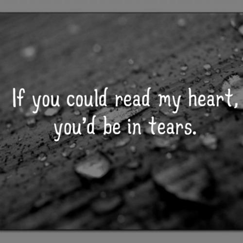 If You Could Read My Heart Youd Be In Tears