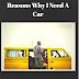 8 REASONS WHY I NEED A CAR