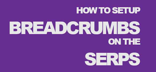 Breadcrumbs Schema Markup For Blogger Rich Search Results