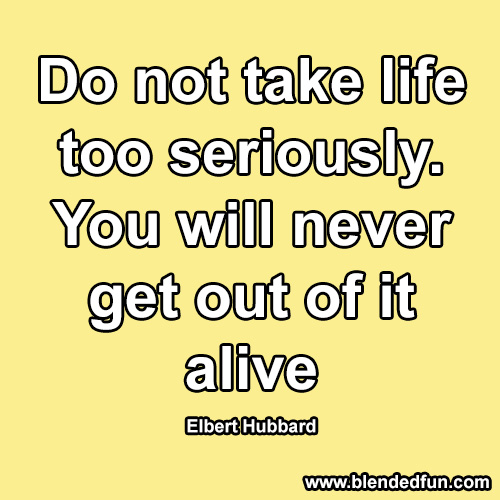 Quotes About Taking Life Too Seriously: Quotes Of The Day (14 Pics